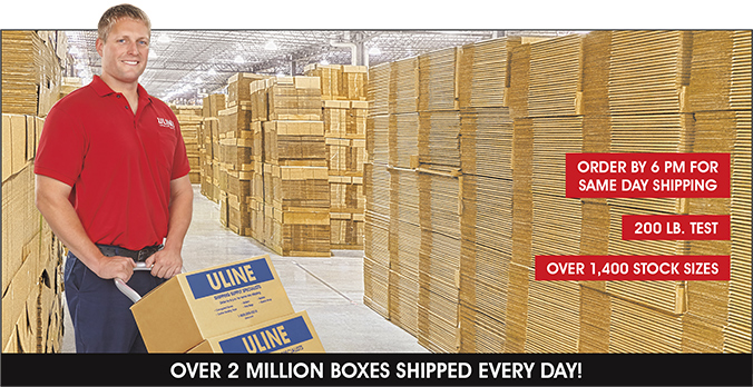 OVER 2 MILLION BOXES SHIPPED EVERYDAY - ORDER BY 6 PM FOR SAME DAY SHIPPING - 200 LB TEST - OVER 1,400 STOCK SIZES!